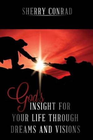 God's Insight for Your Life Through Dreams and Visions