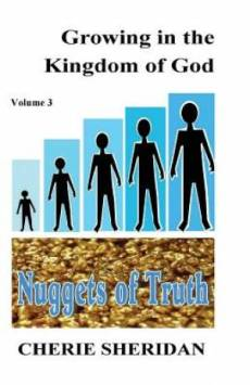Growing in the Kingdom of God, Nuggets of Truth, Volume 3