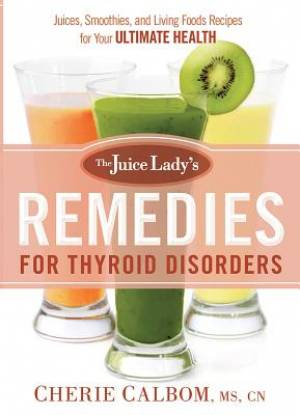 The Juice Lady's Remedies For Thyroid Disorders Paperback