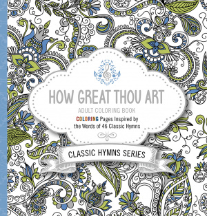How Great Thou Art Colouring Book