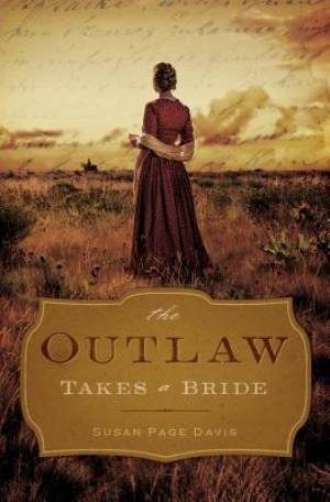 The Outlaw Takes A Bride Paperback