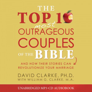 The Top 10 Most Outrageous Couples Of The Bible Audio CD