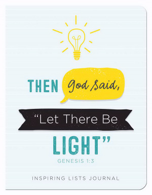 Then God Said 'Let There Be Light' (Genesis 1:3) Inspiring Lists Journal Paperback