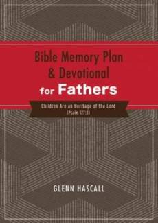 Bible Memory Plan And Devotional For Fathers Paperback