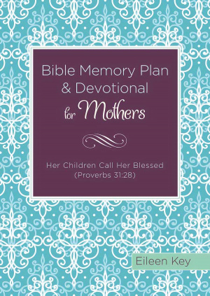 Bible Memory Plan And Devotional For Mothers Paperback