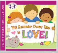 His Banner Over Me Is Love! CD