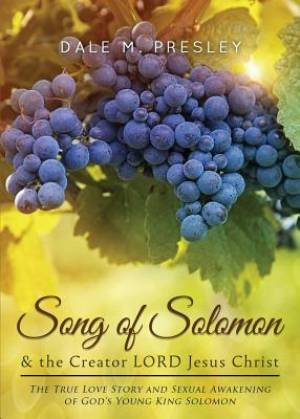 Song of Solomon & the Creator Lord Jesus Christ