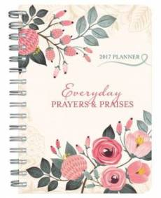 Every Day Prayer and Praises Planner 2017