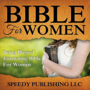 Bible For Women: Being Blessed Journaling Bible For Women
