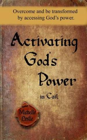 Activating God's Power in Cail (Masculine Version)