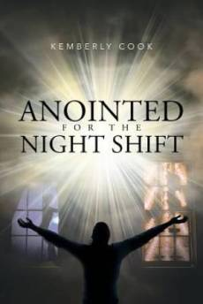 Anointed for the Night Shift