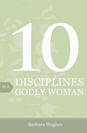 10 Disciplines Of A Godly Woman (Pack Of 25)