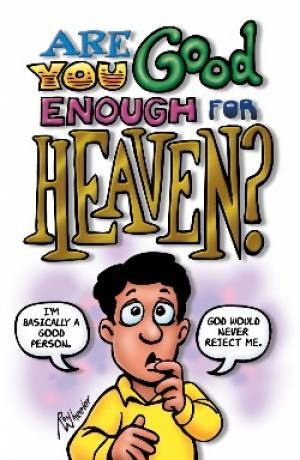 Are You Good Enough For Heaven Tracts - Pack of 25