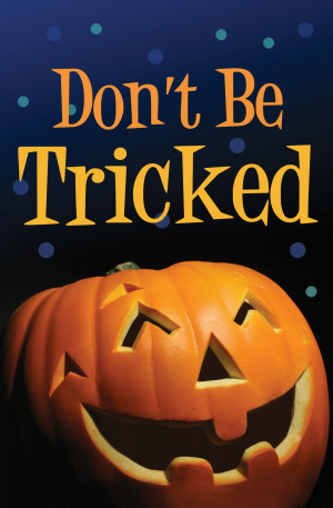 Don't Be Tricked! (Pack Of 25)