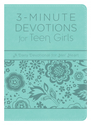 3-Minute Devotions for Teen Girls: A Daily Devotional for Her Heart