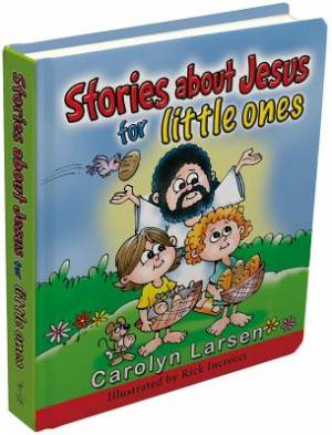 Stories About Jesus For Little Onesboard Book