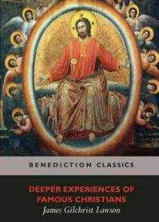 Deeper Experiences Of Famous Christians. (Complete and Unabridged.)
