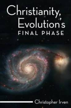 Christianity, Evolution�s Final Phase