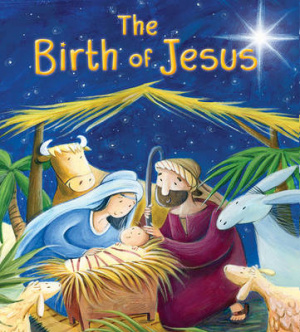 My First Bible Stories New Testament: The Birth of Jesus
