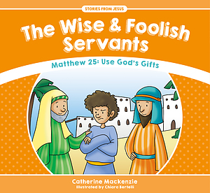 The Wise And Foolish Servants