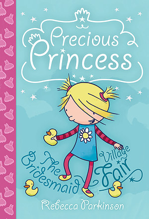 Precious Princess - The Bridesmaid & Village Fair