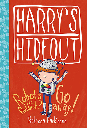 Harry's Hideout - Robots or Rubbish? & Go Away!