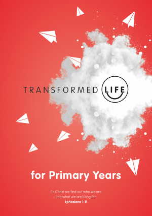 Transformed Life Primary Years