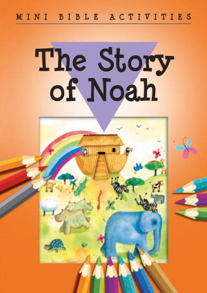 Mini Bible Activities: the Story of Noah