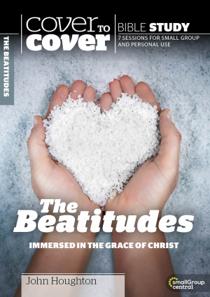 The Cover to Cover Bible Study: the Beatitudes