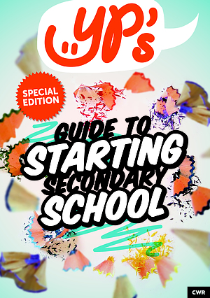 YP's Guide To Starting Secondary School