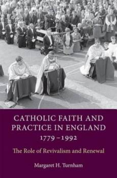Catholic Faith and Practice in England, 1779-1992