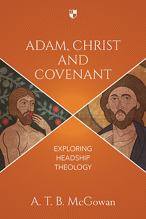 Adam, Christ and Covenant
