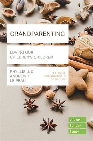 Lifebuilder Bible Study: Grandparenting