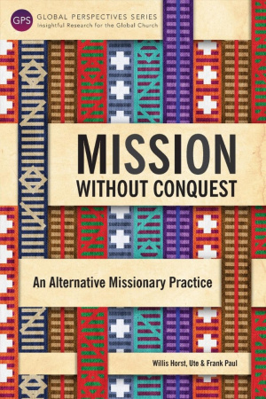 Mission Without Conquest: An Alternative Missionary Practice