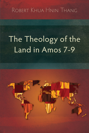 The Theology of the Land in Amos 7-9