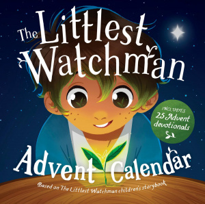 The Littlest Watchman - Advent Calendar