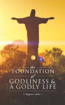 The Foundation of Godliness & a Godly Life
