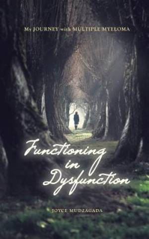 Functioning In Dysfunction: My Journey With Multiple Myeloma
