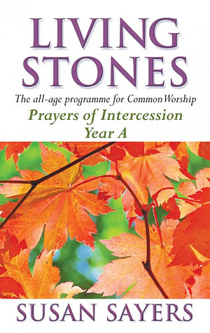 Living Stones: Prayers of Intercessions Year A