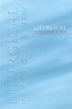 Liturgical Hymns Old and New : Melody/Guitar Edition
