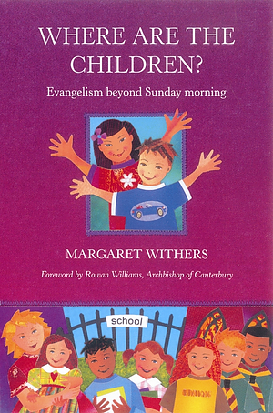 Where Are the Children?: Evangelism Beyond Sunday Morning
