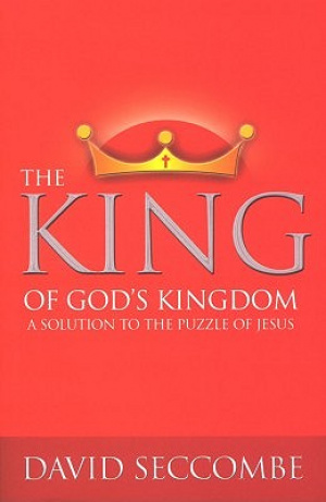 The King of God's Kingdom: A Solution to the Puzzle of Jesus