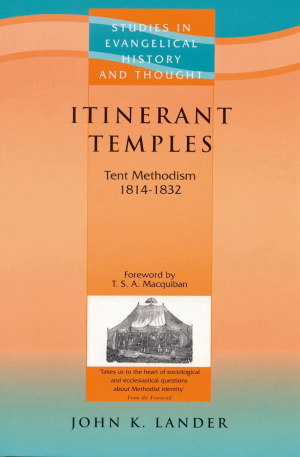 Itinerant Temples: Tent Methodism, 1814-1832