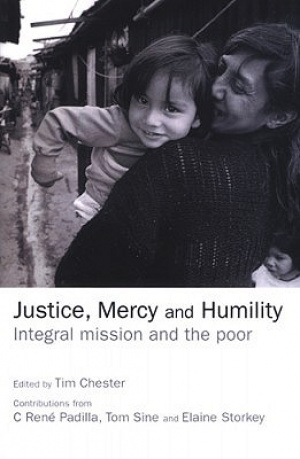 Justice, Mercy and Humility: Integral mission and the poor