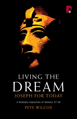 Genesis 37 -50 : Exposition : Living the Dream
