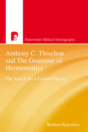 Anthony C Thiselton And The Grammar Of H