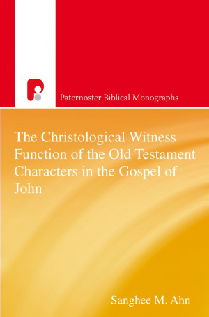 Christological Witness Function of the Old Testament Characters in the Gospel of John