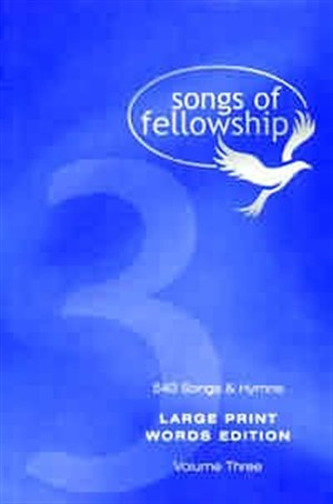 Songs of Fellowship 3 Words Edition - Large Print