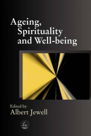 Ageing, Spirituality and Well-Being