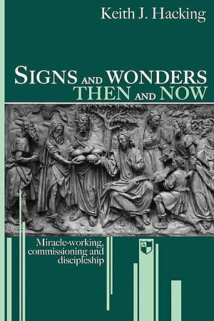 Signs and Wonders Then and Now